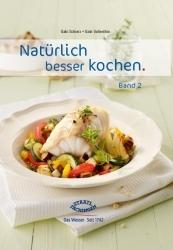 Natürlich besser kochen: Kochbuch von Staatl. Fachingen