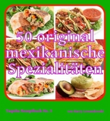 Kochbuch: 50 original mexikanische Spezialitäten