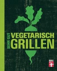 """Buchtipp: """"Sehr gut vegetarisch grillen"""" von Torsten Mertz"""