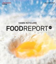 """""""Food Report 2016"""" skizziert aktuelle Entwicklungen"""