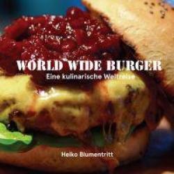 Buchtipp: World Wide Burger zeigt Kreationen aus aller Welt