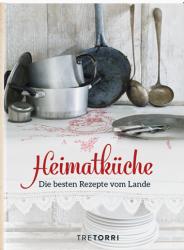 """Buchtipp: Traditionelles in """"Heimatküche -Die besten Rezepte vom Lande"""""""