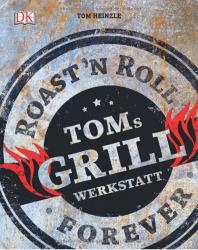 """Buchtipp: Besser Grillen mit """"Toms Grillwerkstatt"""""""