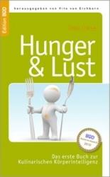 Hunger & Lust – Das erste Buch zur Kulinarischen Körperintelligenz